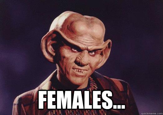 Ferengi male saying females...